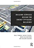 img - for Building Services Design for Energy Efficient Buildings book / textbook / text book