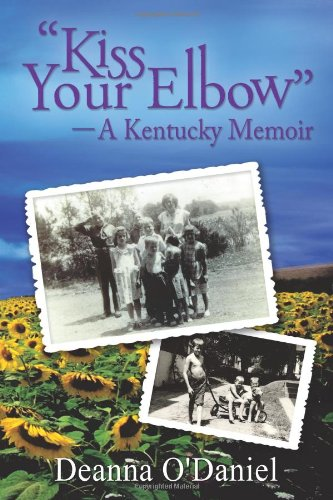"""Read Online """"Kiss Your Elbow"""" - A Kentucky Memoir ebook"""