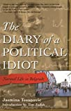 img - for The Diary of a Political Idiot: Normal Life in Belgrade book / textbook / text book