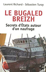 Le Bugaled Breizh - Les secrets d'Etats autour d'un naufrage par Laurent Richard (II)