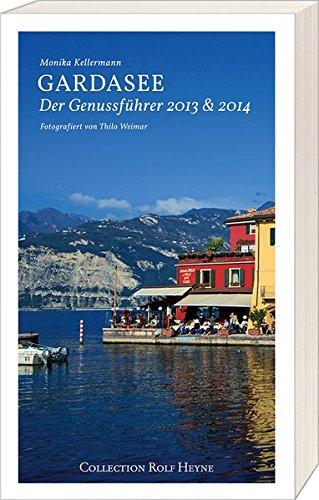 Gardasee. Der Genussführer 2013 & 2014
