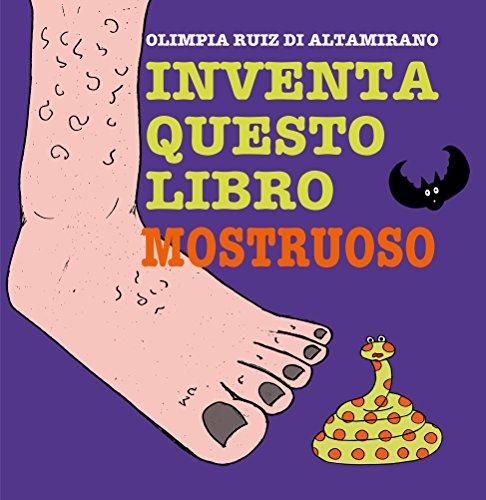 Inventa questo libro Mostruoso: Basta ascoltare le storie, è arrivato il momento di raccontarle!  (Italian Edition)