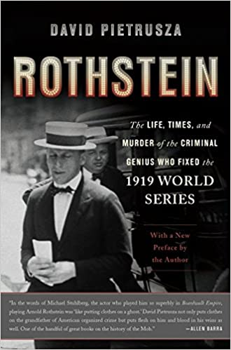 Rothstein: The Life, Times, and Murder of the Criminal