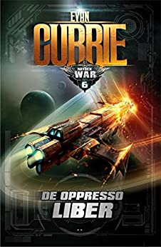 De Oppresso Liber (On Silver Wings Book 6) by [Currie, Evan]
