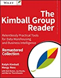 The Kimball Group Reader: Relentlessly Practical Tools for Data Warehousing and Business Intelligence, 2nd Edition