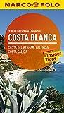 MARCO POLO Reiseführer Costa Blanca, Costa del Azahar, Valencia Costa Cálida: Reisen mit Insider Tipps. Mit Extra Faltkarte & Reiseatlas