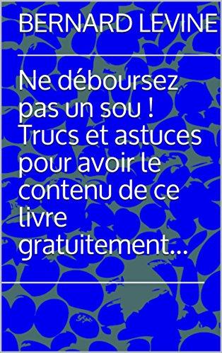 Ne Deboursez Pas Un Sou Trucs Et Astuces Pour Avoir Le