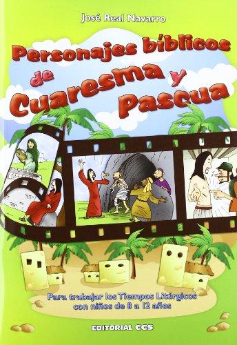 Personajes bíblicos de Cuaresma y Pascua: Para trabajar los Tiempos Litúrgicos con niños de 8 a 12 años: 28 (Abba) por Real Navarro, José,García Espinosa, Salvador