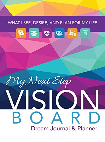 My Next Step Vision Board Dream Journal & Planner: What I See, Desire, and Plan for My Life [Tarsha L Campbell] (Tapa Dura)