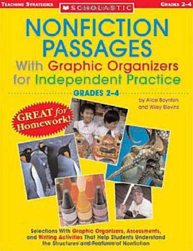 Nonfiction Passages With Graphic Organizers for Independent Practice: Grades 2-4: Selections With Graphic Organizers, Assessments, and Writing ... the Structures and Features of Nonfiction
