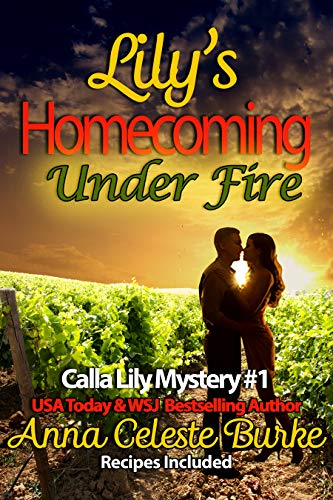 Lily's Homecoming Under Fire Calla Lily Mystery #1 (Calla Lily Mystery Series) by [Burke, Anna Celeste]