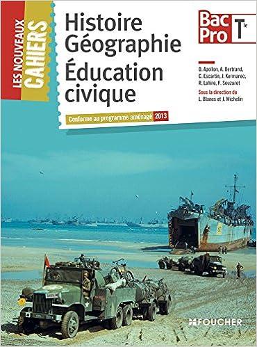 Les Nouveaux Cahiers Histoire-Géographie - Éducation civique Tle B.Pro: Amazon.es: Jacqueline Kermarec, Joël Michelin, Florian Seuzaret, Laurent Blanès, ...