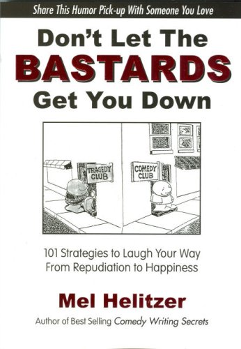 don t let the bastards get you down 101 strategies to laugh your