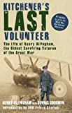 img - for Kitchener's Last Volunteer: The Life of Henry Allingham, the Oldest Surviving Veteran of the Great War by Henry Allingham (2008-10-01) book / textbook / text book