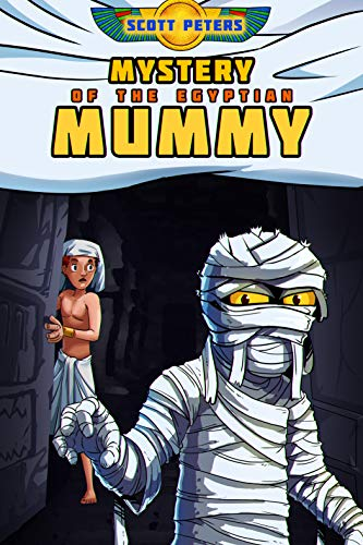 MYSTERY OF THE EGYPTIAN MUMMY (Kid Detective Zet Book 4) ()