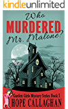 Who Murdered Mr. Malone? (Garden Girls Christian Cozy Mystery Series Book 1)