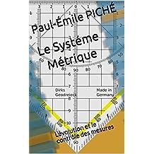 Le Systéme Métrique: L'évolution et le contrôle des mesures (French Edition)