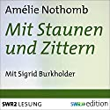 Mit Staunen und Zittern Audiobook by Amélie Nothomb Narrated by Sigrid Burkholder