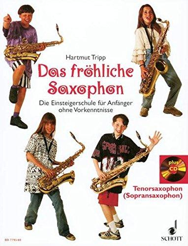 Das fröhliche Saxophon: Die Einsteigerschule für Anfänger ohne Vorkenntnisse. 2 Saxophone (ST). Ausgabe mit CD.