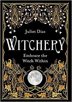Witchery: Embrace The Witch Within por Juliet Diaz epub