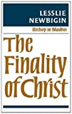The Finality of Christ, Lesslie Newbigin, 0334004829