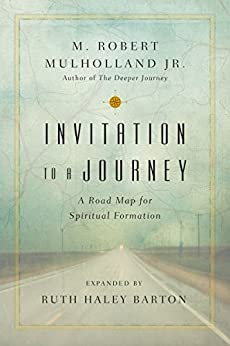 Invitation to a Journey: A Road Map for Spiritual Formation (Transforming Resources) by [Mulholland Jr., M. Robert]