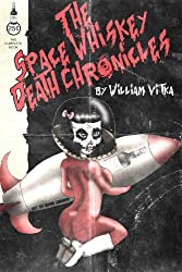 The Space Whiskey Death Chronicles