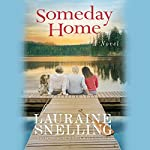 Someday Home: A Novel   Lauraine Snelling