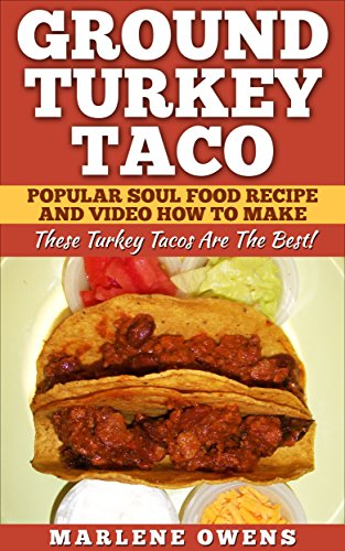 Download ground turkey taco popular soul food recipe and video how download ground turkey taco popular soul food recipe and video how to make these turkey tacos are the best book pdf audio idh1nx0fw forumfinder Gallery