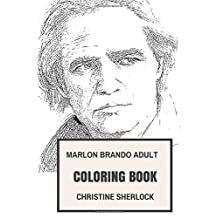 Marlon Brando Adult Coloring Book: Cultural Icon and Epic Vito Corleone, Academy Award Winner and Golden Actor Inspired Adult Coloring Book