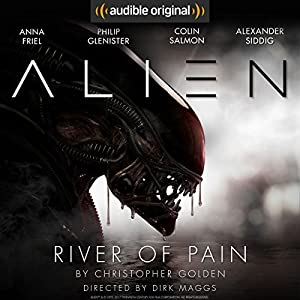 Alien: River of Pain: An Audible Original Drama
