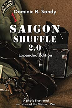 Saigon Shuffle 2.0: A photo illustrated narrative of the Vietnam War by [Sondy, Dominic R.]