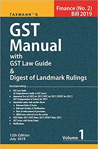 GST Manual with GST Law Guide & Digest of Landmark Rulings [Finance(No. 2)Bill 2019](Set of 2 Volumes) (12th Edition July 2019)