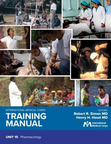 International Medical Corps Training Manual: Unit 15: Pharmacology (Volume 15) pdf epub