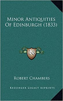 Book Minor Antiquities of Edinburgh (1833)