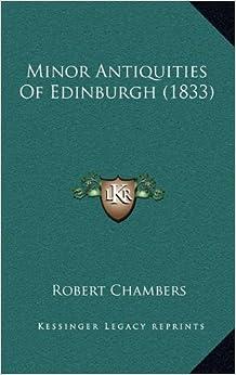 Minor Antiquities of Edinburgh (1833)