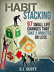 Habit Stacking: 97 Small Life Changes That Take Five Minutes or Less (English Edition)