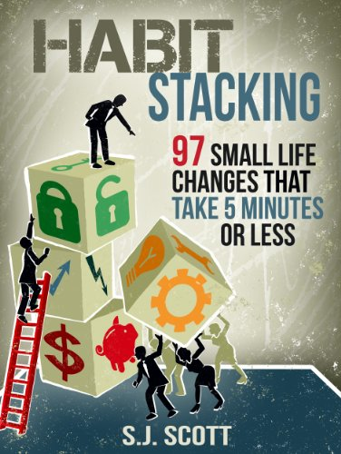 Habit Stacking: 97 Small Life Changes That Take Five Minutes or Less cover