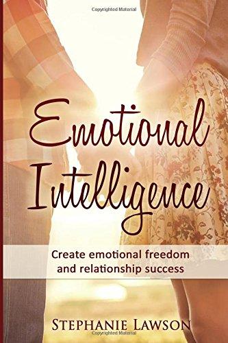 Emotional Intelligence: Create emotional freedom and relationship success pdf epub