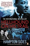 Front cover for the book Hellhound on His Trail : the Stalking of Martin Luther King, Jr., and the International Hunt for His Assassin by Hampton Sides