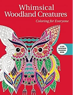 Whimsical Woodland Creatures Coloring For Everyone Creative Stress Relieving Adult Book Series