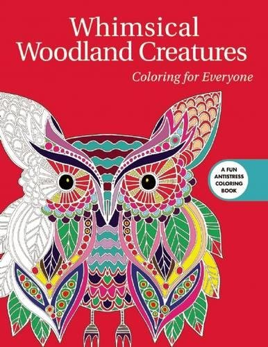 Whimsical Woodland Creatures: Coloring for Everyone (Creative Stress Relieving Adult Coloring Book - Woodlands Women Of The