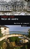Matin de cendre : Meurtres en Limousin