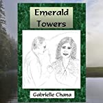 Emerald Towers | Gabrielle Chana,Gail Chord Schuler