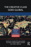 img - for The Creative Class Goes Global (Regions and Cities) (2013-10-31) book / textbook / text book
