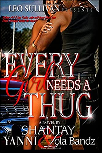 b6a3b074e6ab Amazon.com  Every Girl Needs A Thug  Part One and Two (9781508936411)   Shantay