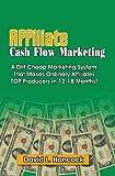 Affiliate Cash Flow Marketing, David L. Hancock, 1591096731
