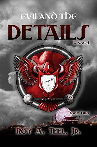 Evil and the Details: A Suspense-Thriller The Iron Eagle Series Book: Two