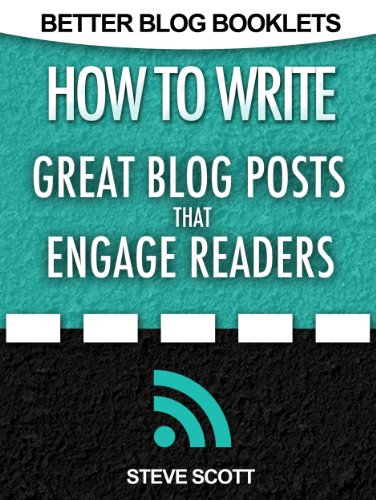 How to Write Great Blog Posts that Engage Readers (Better Blog Booklets Book 1) (English Edition)