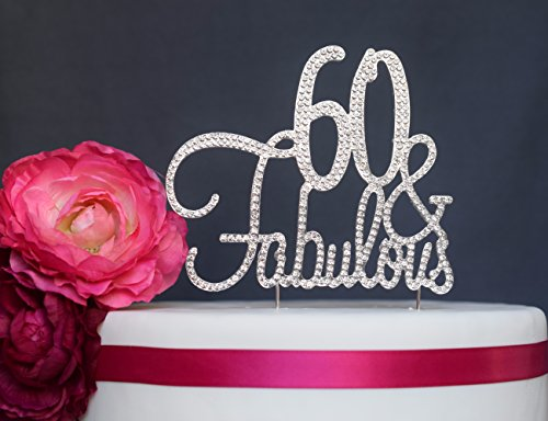 60 & Fabulous Birthday Cake Topper - 60th Birthday - Premium Crystal Rhinestones (60&Fab Silver)